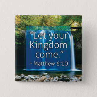 """Let Your Kingdom Come"" Button"