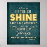 Let your light shine bible verse Matthew 5:16 Poster