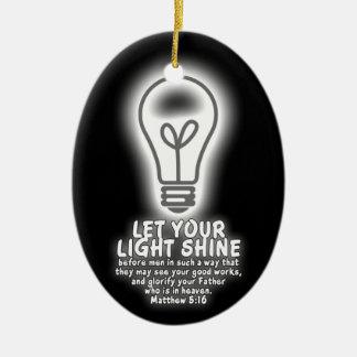 Let Your Light Shine Matthew 5:16 Bible Verse Glow Ceramic Ornament