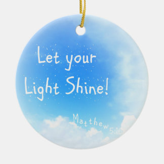 Let Your Light Shine Round Ceramic Ornament
