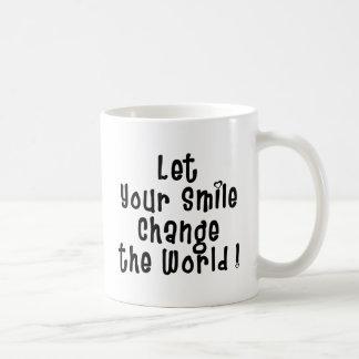 Let Your Smile Change the World Mug