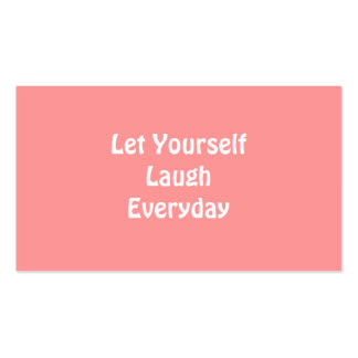 Let Yourself Laugh Everyday. Soft Pink. Business Card Templates