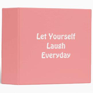 Let Yourself Laugh Everyday. Soft Pink. Vinyl Binder