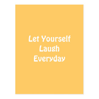 Let Yourself Laugh Everyday. Yellow. Postcard