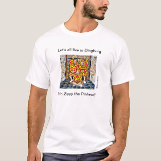 Let's All Live in Dingburg! T-Shirt