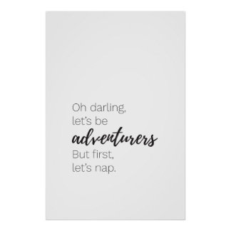 Let's be adventurers but first let's nap poster