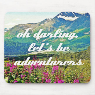 Let's be adventurers mouse pad