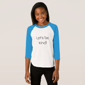 Let's be kind! T-Shirt