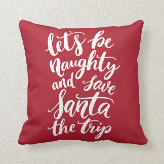 Let's be Naughty Hand Lettered Funny Holiday Throw Pillow