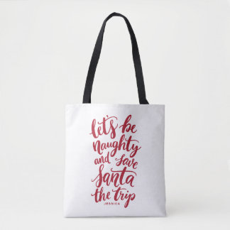 Let's be Naughty Hand Lettered Funny Personalized Tote Bag