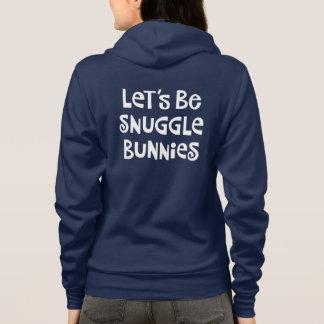 Let's Be Snuggle Bunnies Hoodie