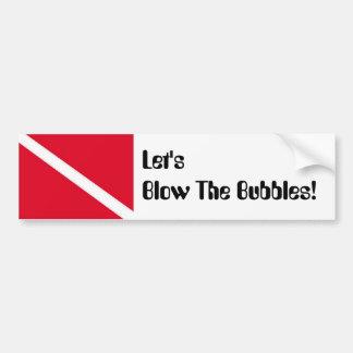 Let's blow the bubbles dive bumper sticker