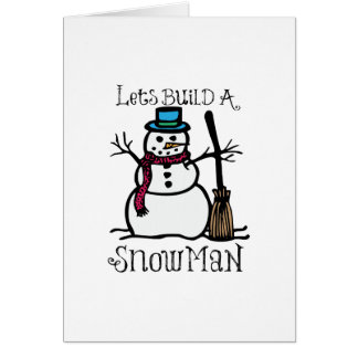 Lets Build A Snow Man Greeting Cards