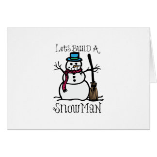 Lets Build A Snow Man Greeting Card