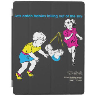 Lets Catch Babies Falling Out Of The Sky Ipad Case iPad Cover