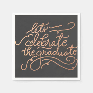 Lets Celebrate The Graduate Rose Gold Script Paper Napkin