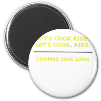 Lets Cook Kids Commas Save Lives 2 Inch Round Magnet