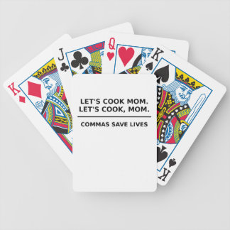 Lets Cook Mom Commas Save Lives Bicycle Playing Cards