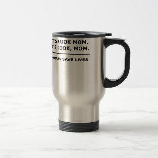 Lets Cook Mom Commas Save Lives Travel Mug