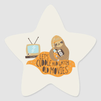 """Let's Cuddle and Watch Old Movies"" Sloth Star Sticker"