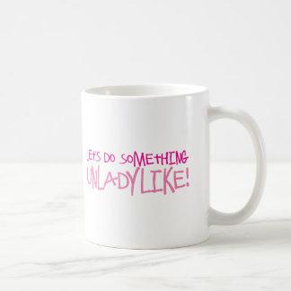 Let's do something UNLADYLIKE! Basic White Mug