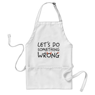 Let's Do Something Wrong Standard Apron