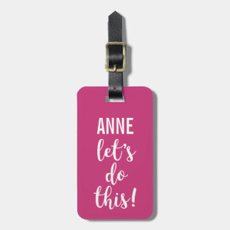 Let's Do This Typography Berry Pink with Name Luggage Tag