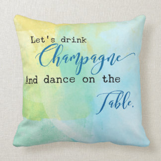 Let's Drink Champagne Pillow