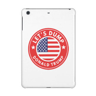 Let's Dump Donald Trump iPad Mini Retina Covers
