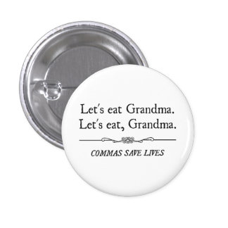 Let's Eat Grandma Commas Save Lives 1 Inch Round Button