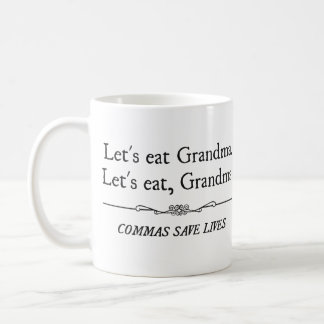 Let's Eat Grandma Commas Save Lives Classic White Coffee Mug