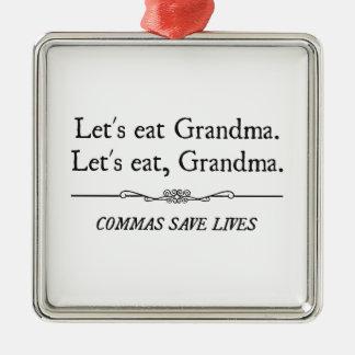 Let's Eat Grandma Commas Save Lives Silver-Colored Square Ornament