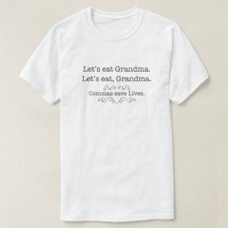 Let's eat grandma, commas save lives T-Shirt