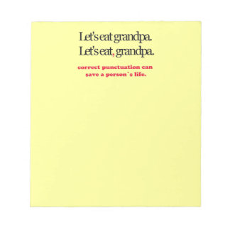 Let's Eat Grandpa Notepad