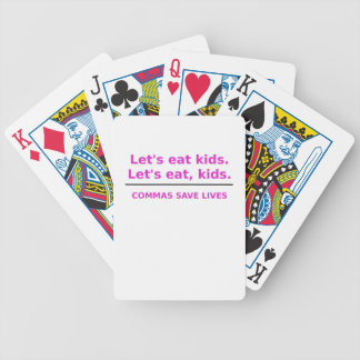 Lets Eat Kids Commas Save Lives Bicycle Playing Cards