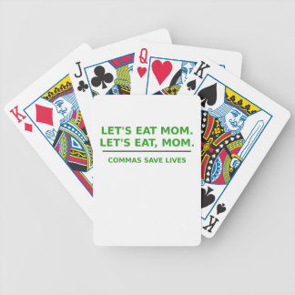 Lets Eat Mom Commas Save Lives Bicycle Playing Cards