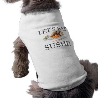 Let's Eat Sushi Dog Shirt