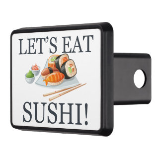 Let's Eat Sushi Trailer Hitch Cover