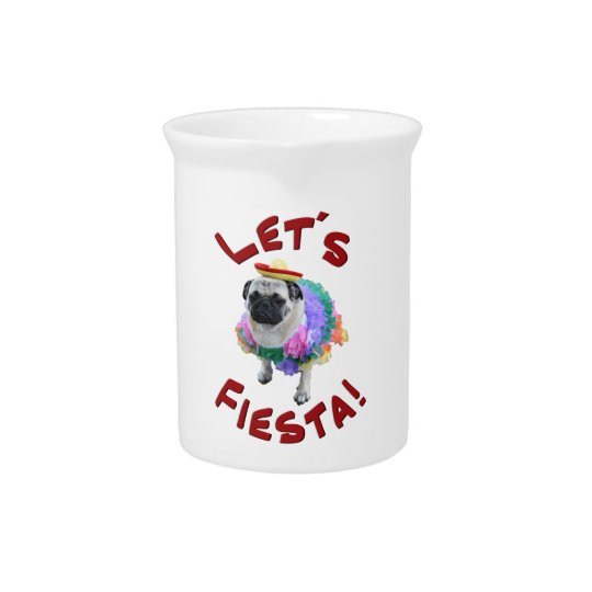 Let's Fiesta Pug Pitcher