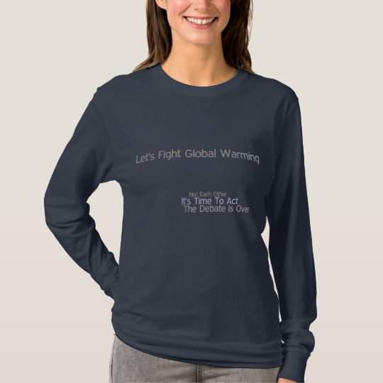 Let's Fight Global Warming T-Shirt