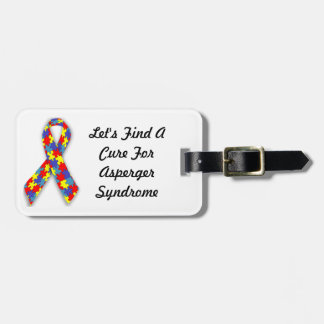 Let's Find A Cure For Asperger Syndrome Bag Tag