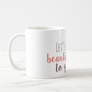 Let's find some beautiful place to get lost coffee mug