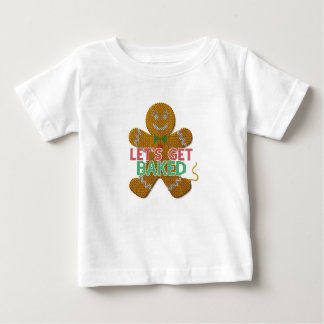 Let's Get Baked Gingerbread Man ugly christmas Baby T-Shirt