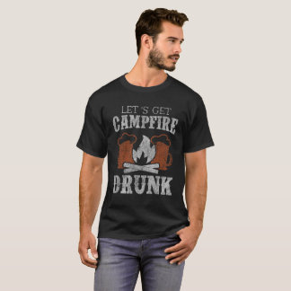 Let's Get Campfire Drunk Funny Camping Distressed T-Shirt