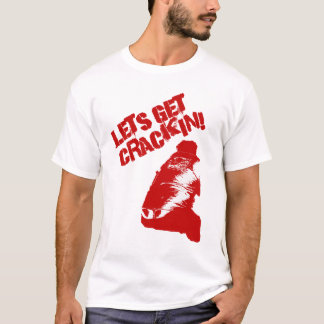 "Lets Get ""Crack""in! T-Shirt"