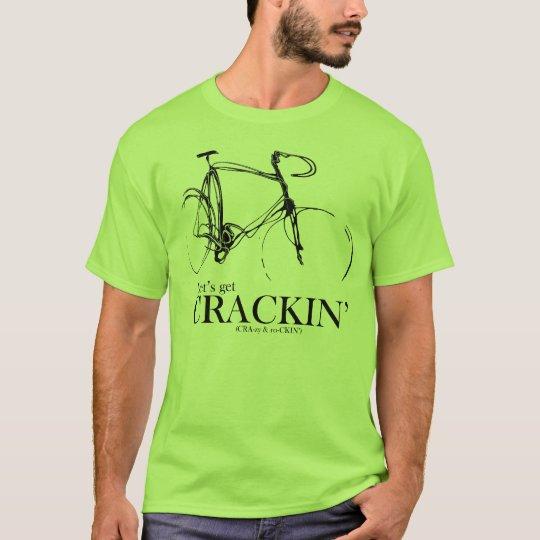 Let's get CRACKIN' T-Shirt