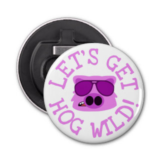 Let's Get Hog Wild Bottle Opener