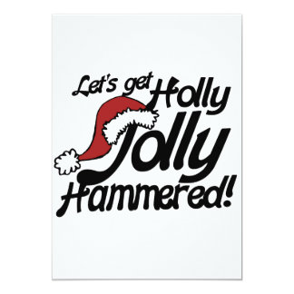 """Lets get holly jolly hammered for xmas 5"""" x 7"""" invitation card"""