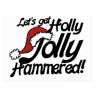 Lets get holly jolly hammered for xmas post card