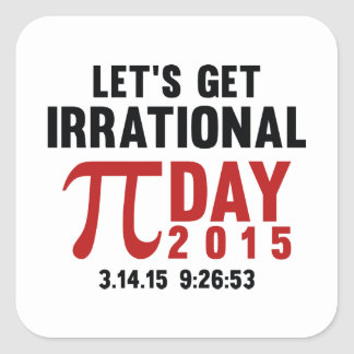 Let's Get Irrational Square Stickers
